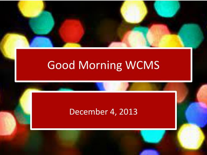 Good morning wcms