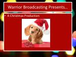 warrior broadcasting presents