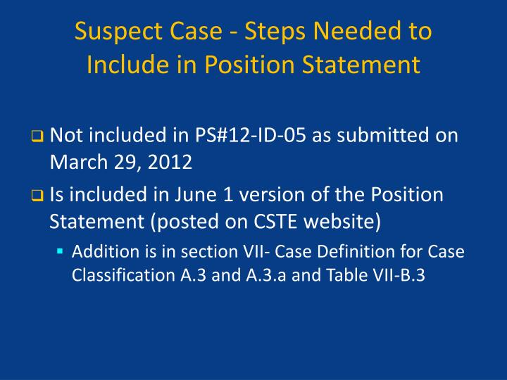 Suspect Case - Steps Needed to Include in Position Statement