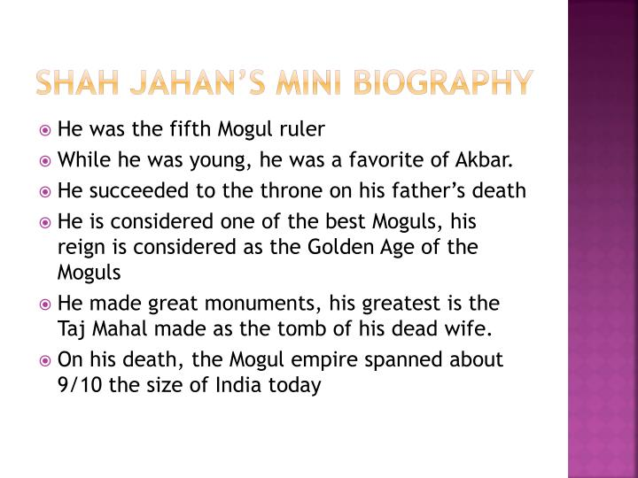Shah Jahan's Mini Biography