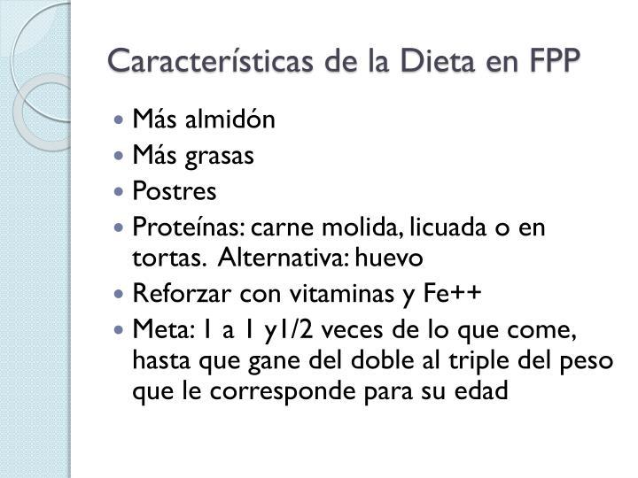 Caractersticas de la Dieta en FPP