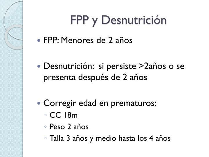 FPP y Desnutricin