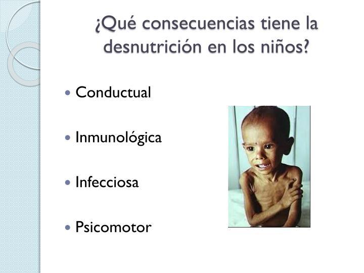 Qu consecuencias tiene la desnutricin en los nios?