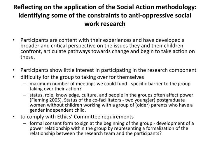 Reflecting on the application of the Social Action methodology:  identifying some of the constraints to anti-oppressive social work research