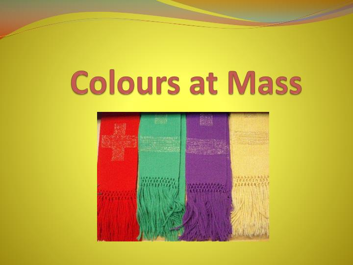 Colours at Mass