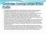 cambridge training college britain profile