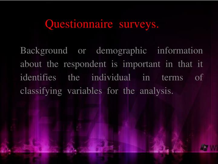 Questionnaire  surveys.