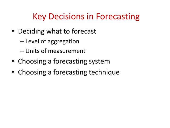 Key Decisions in Forecasting