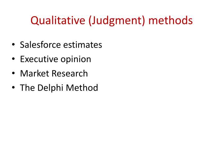 Qualitative (Judgment) methods