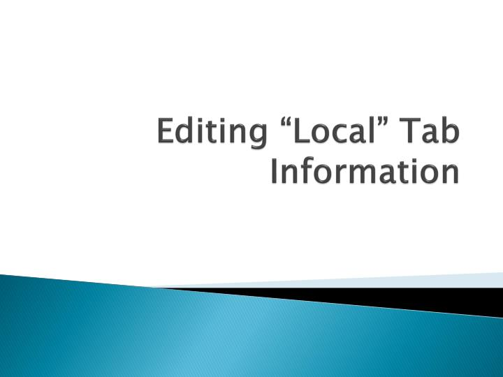 "Editing ""Local"" Tab Information"