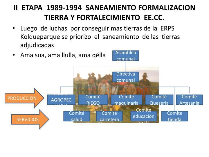 II  ETAPA  1989-1994  SANEAMIENTO FORMALIZACION TIERRA Y FORTALECIMIENTO  EE.CC.
