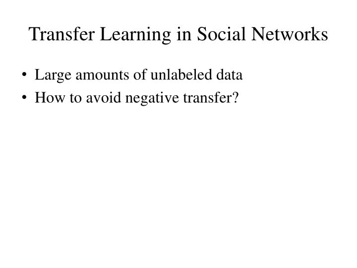 Transfer Learning in Social Networks
