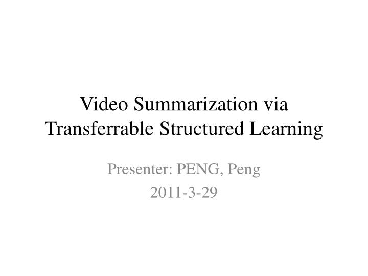 Video summarization via transferrable structured learning
