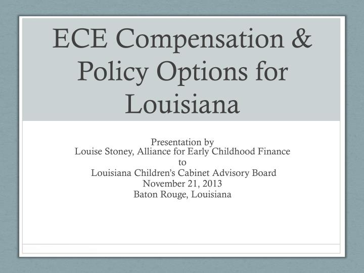 Ece compensation policy options for louisiana