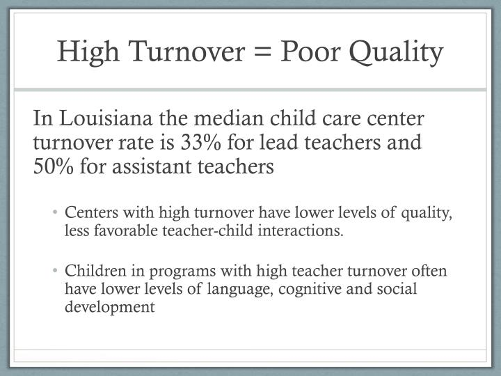 High turnover poor quality
