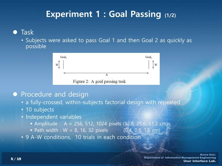 Experiment 1 : Goal Passing