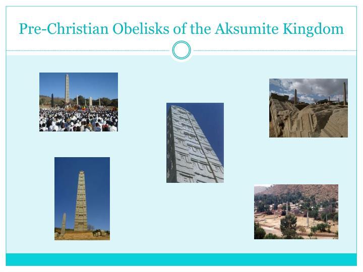 Pre-Christian Obelisks of the