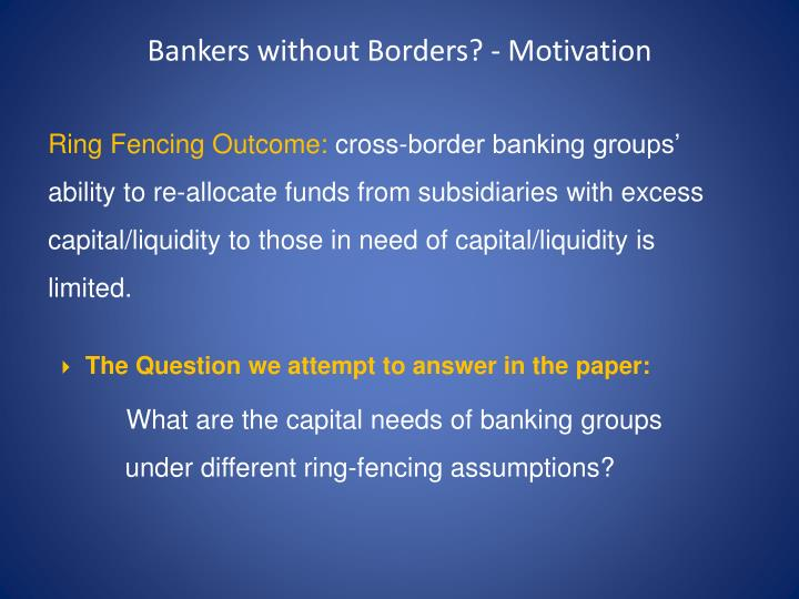 Bankers without Borders? - Motivation