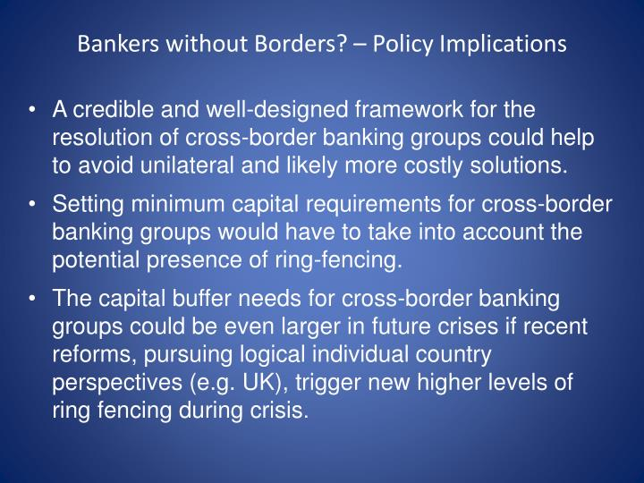 Bankers without Borders? – Policy Implications