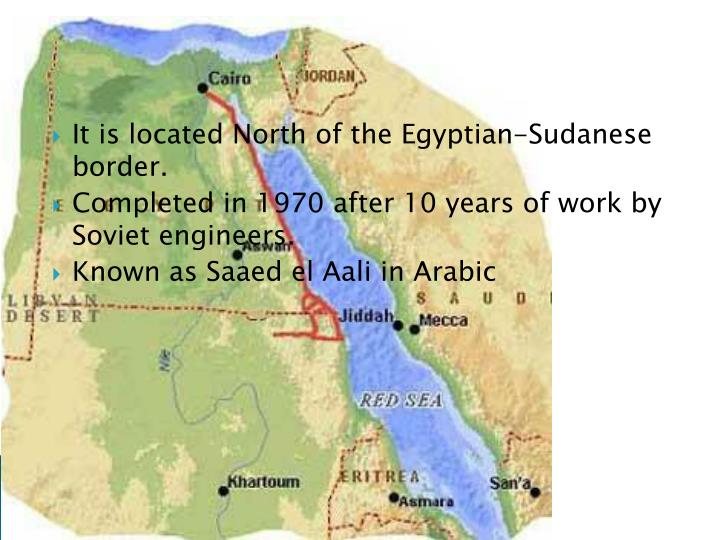 It is located North of the Egyptian-Sudanese border.