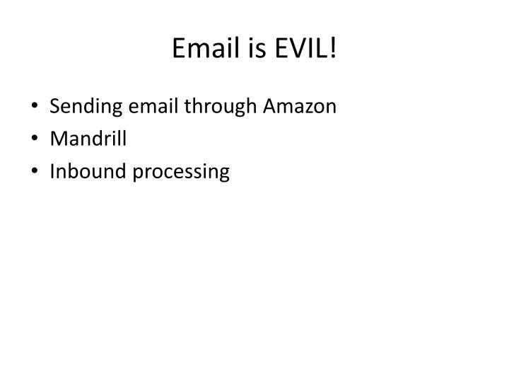 Email is EVIL!