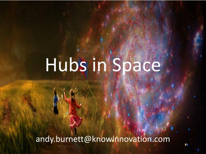 Hubs in space