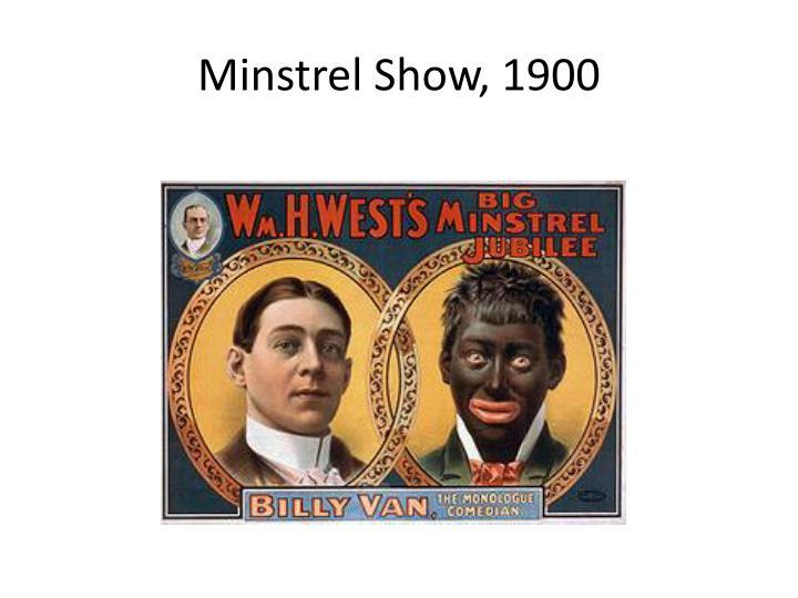 Minstrel Show, 1900