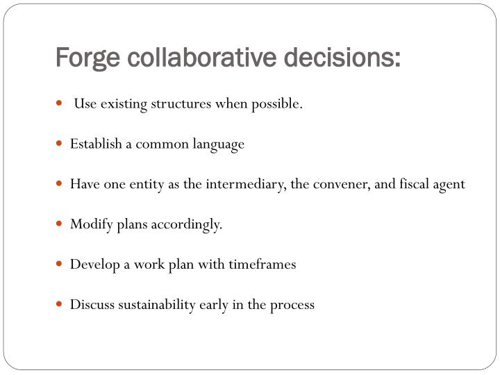 Forge collaborative decisions: