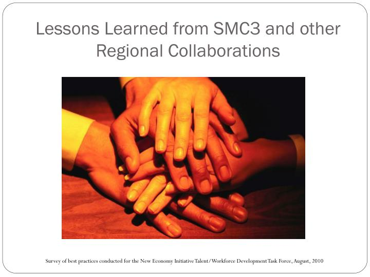 Lessons Learned from SMC3 and other Regional Collaborations