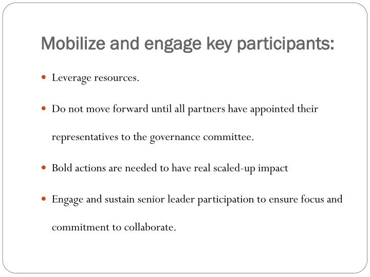 Mobilize and engage key participants: