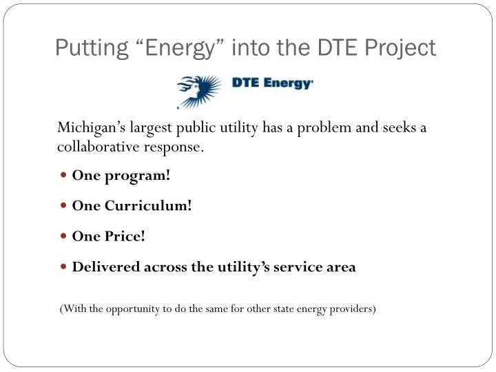 "Putting ""Energy"" into the DTE Project"