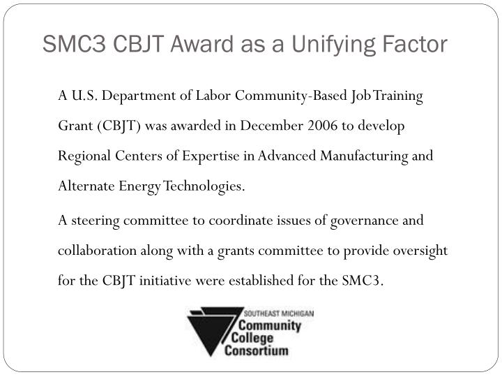 SMC3 CBJT Award as a Unifying Factor