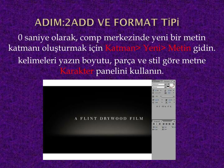 Adim:2ADD VE FORMAT TİPİ