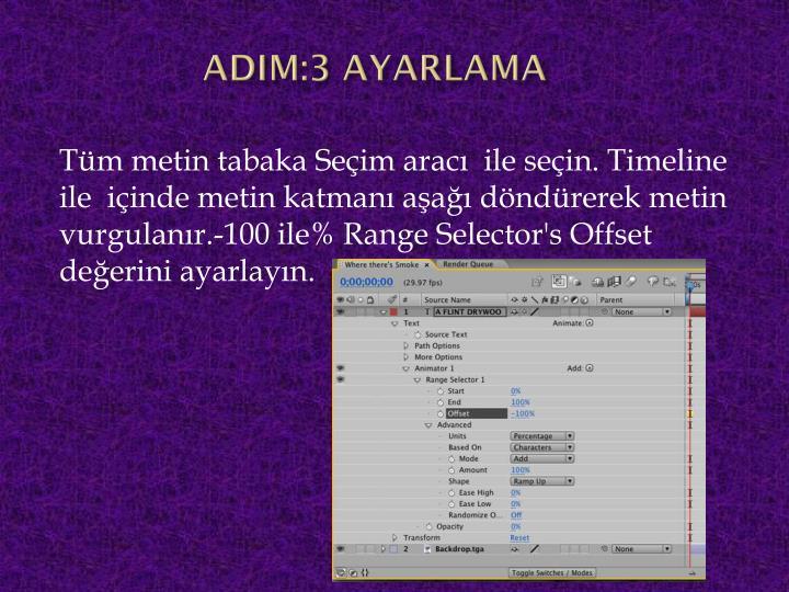 ADIM:3 AYARLAMA