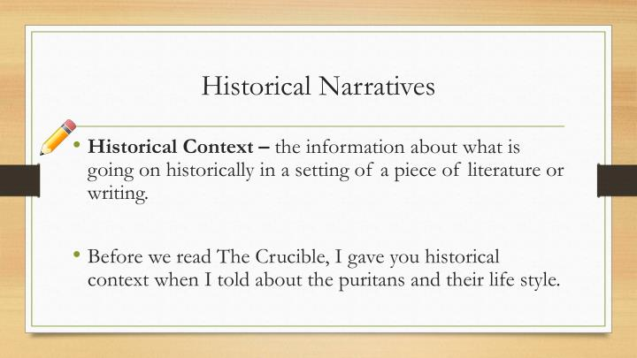 historical narrative Beginning in 1979, not coincidentally the year the first pulitzer was awarded for feature writing, british historian lawrence stone heralded the revival of narrative in academic history writing the story was back stone defined narrative as the organization of material in a chronologically sequential order and.