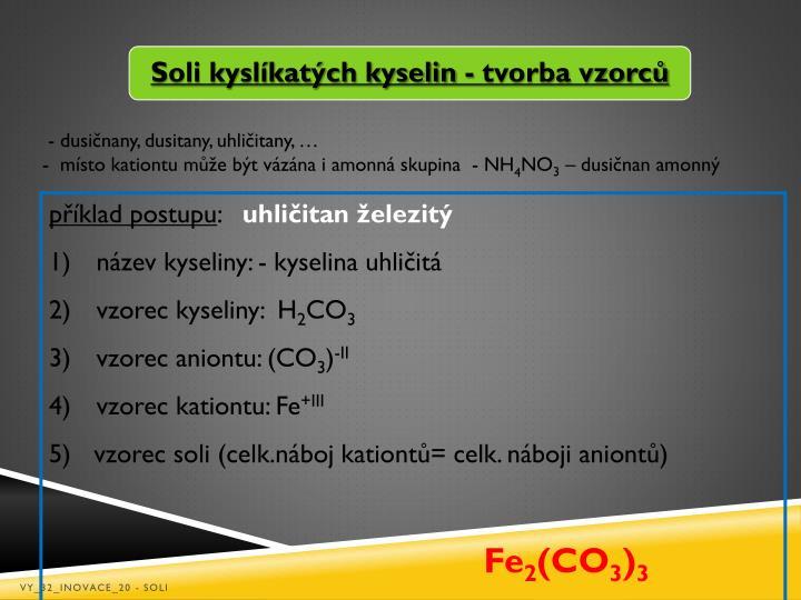 - dusičnany, dusitany, uhličitany, …
