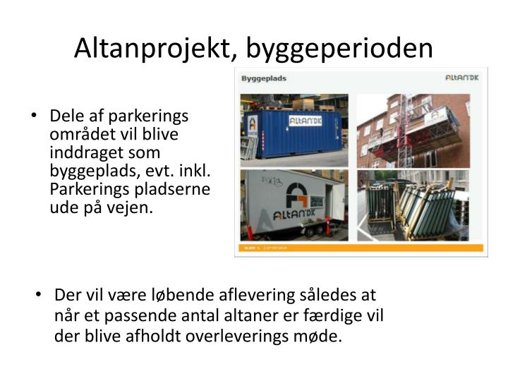 Altanprojekt, byggeperioden