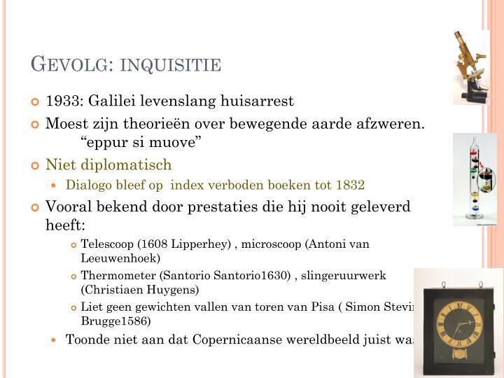 Gevolg: inquisitie