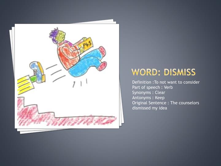 Word: dismiss