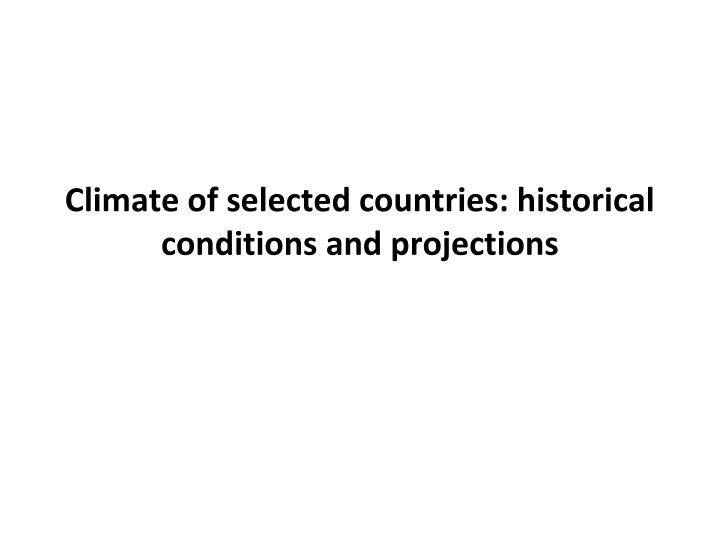 Climate of selected countries: historical conditions and