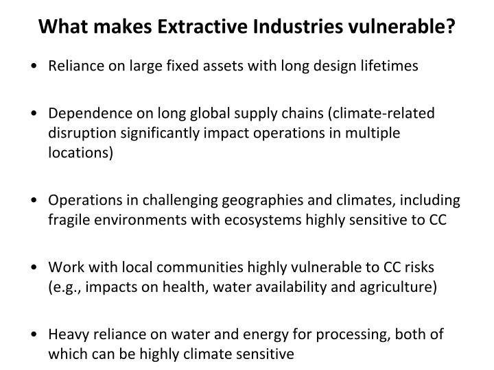 What makes Extractive Industries vulnerable?