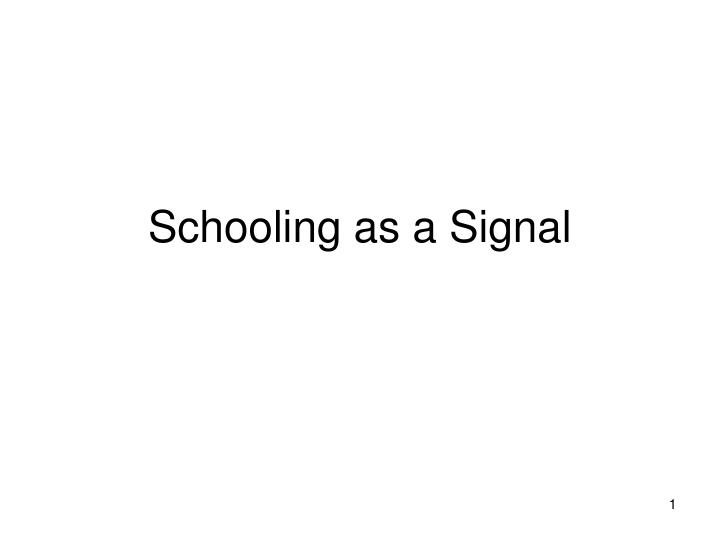 Schooling as a signal