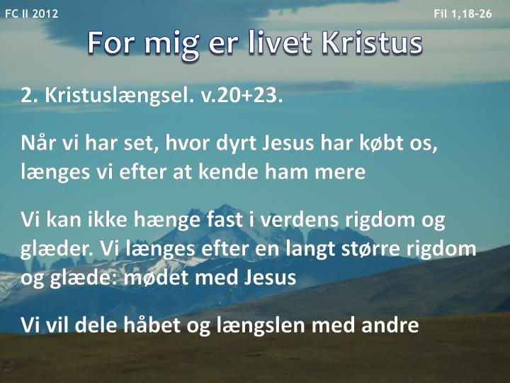 For mig er livet Kristus