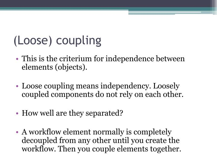 (Loose) coupling