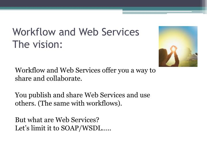Workflow and Web Services