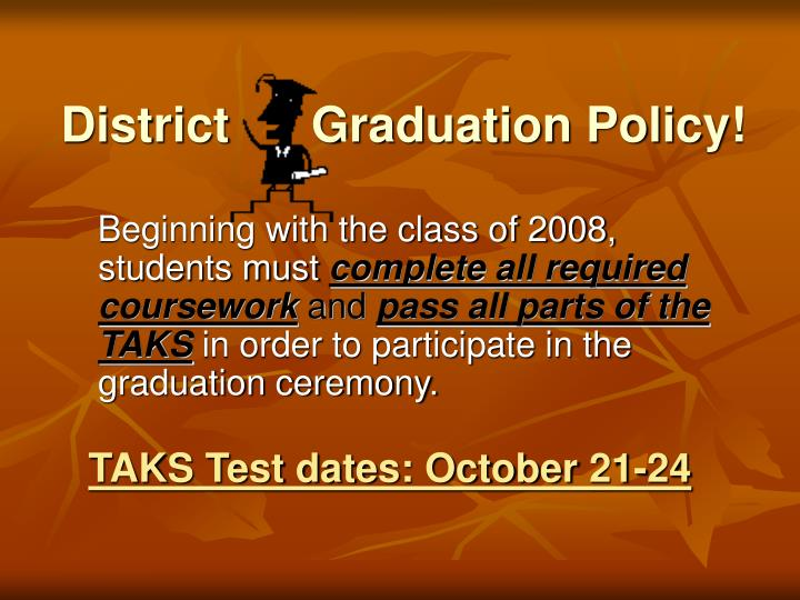 District      Graduation Policy!