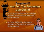 surprise non top ten percenters can get in