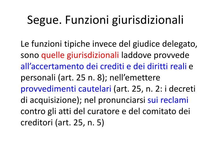 Segue. Funzioni giurisdizionali