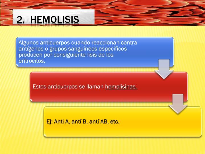 2.  Hemolisis