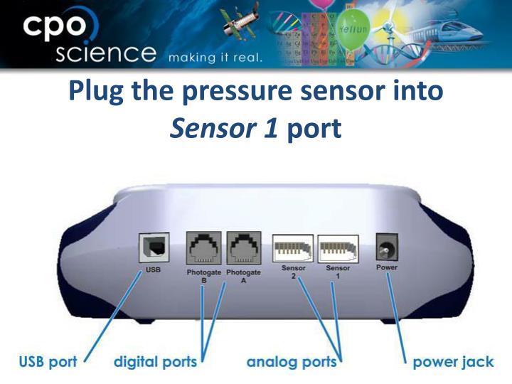 Plug the pressure sensor into